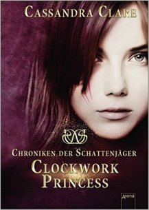 Clockwork Princess - Band 3