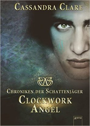 Clockwork Angel - Band 1