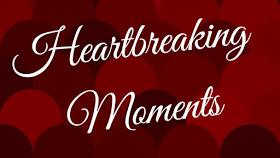 HeartbreakingMoments