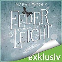 Federleicht: Wie Nebel im Wind von Marah Woolf